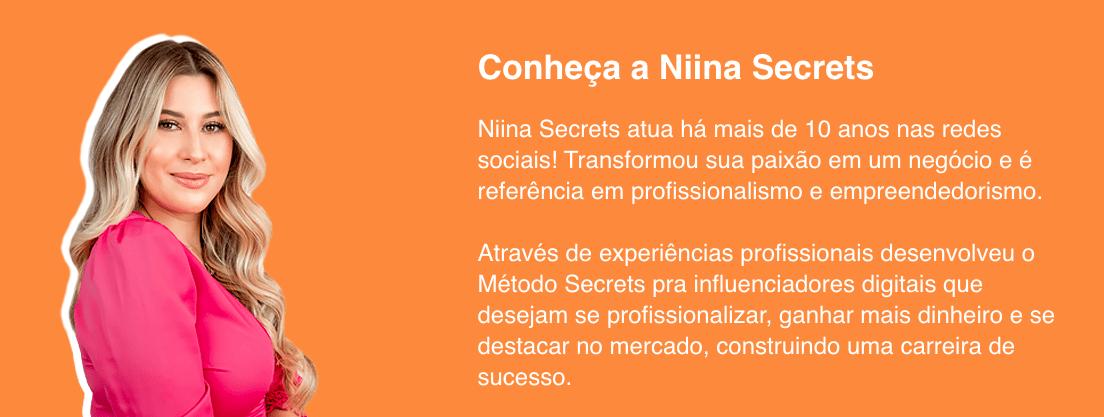 Método Secrets é o novo negócio da influenciadora Niinha Secrets